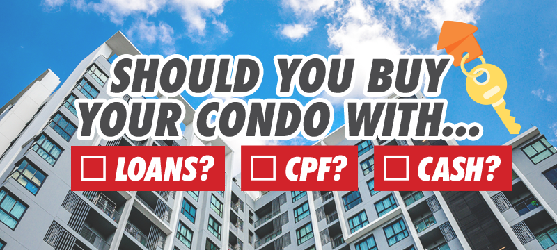 Loans, CPF or Cash: How Should You Pay for Your Condo in Singapore?